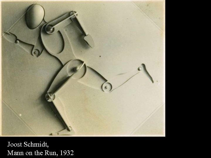16 -17 Joost Schmidt, Mann on the Run, 1932