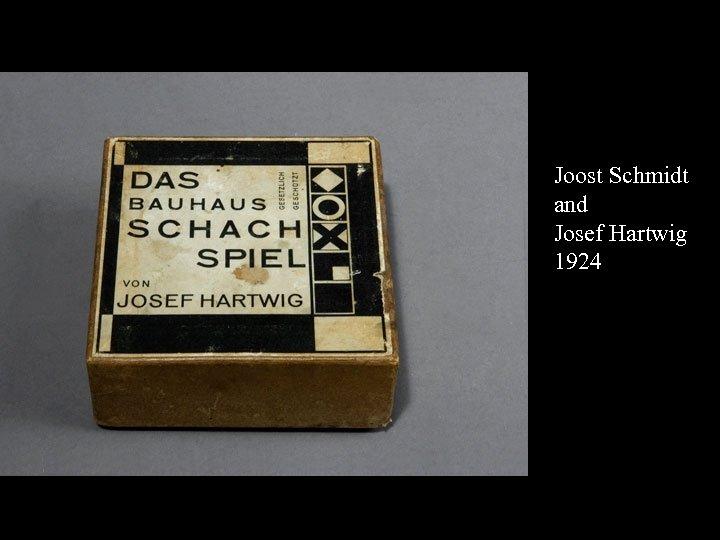 16 -17 Joost Schmidt and Josef Hartwig 1924