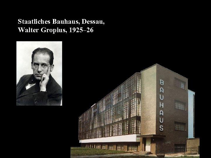Staatliches Bauhaus, Dessau, Walter Gropius, 1925– 26 16 -01