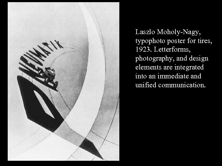 16 -08 Laszlo Moholy-Nagy, typophoto poster for tires, 1923. Letterforms, photography, and design elements