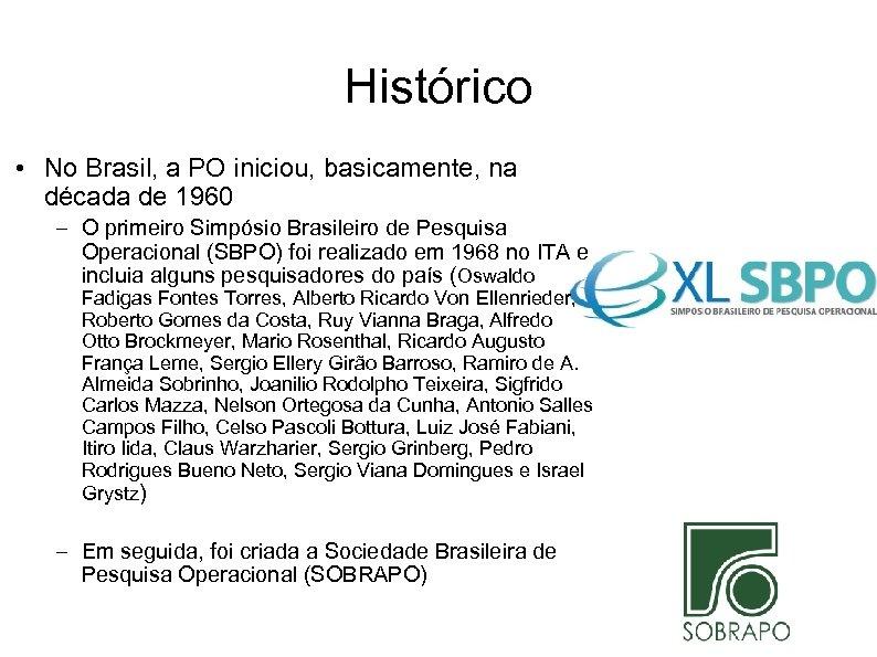 Histórico • No Brasil, a PO iniciou, basicamente, na década de 1960 – O
