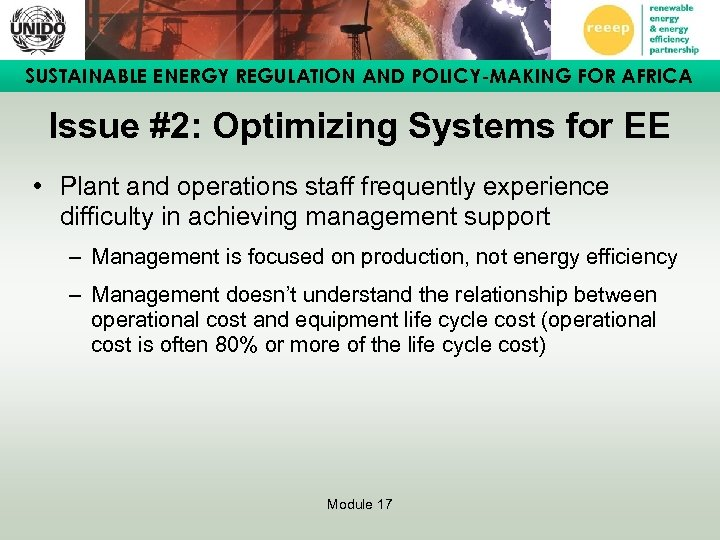 SUSTAINABLE ENERGY REGULATION AND POLICY-MAKING FOR AFRICA Issue #2: Optimizing Systems for EE •