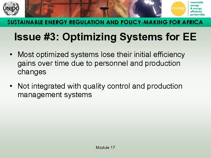 SUSTAINABLE ENERGY REGULATION AND POLICY-MAKING FOR AFRICA Issue #3: Optimizing Systems for EE •