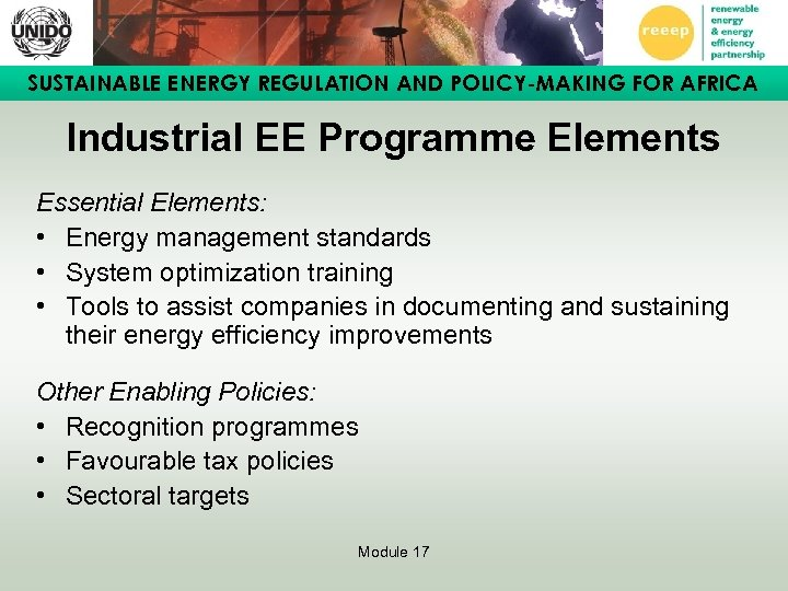 SUSTAINABLE ENERGY REGULATION AND POLICY-MAKING FOR AFRICA Industrial EE Programme Elements Essential Elements: •