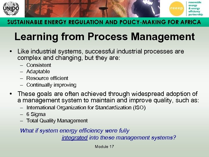 SUSTAINABLE ENERGY REGULATION AND POLICY-MAKING FOR AFRICA Learning from Process Management • Like industrial