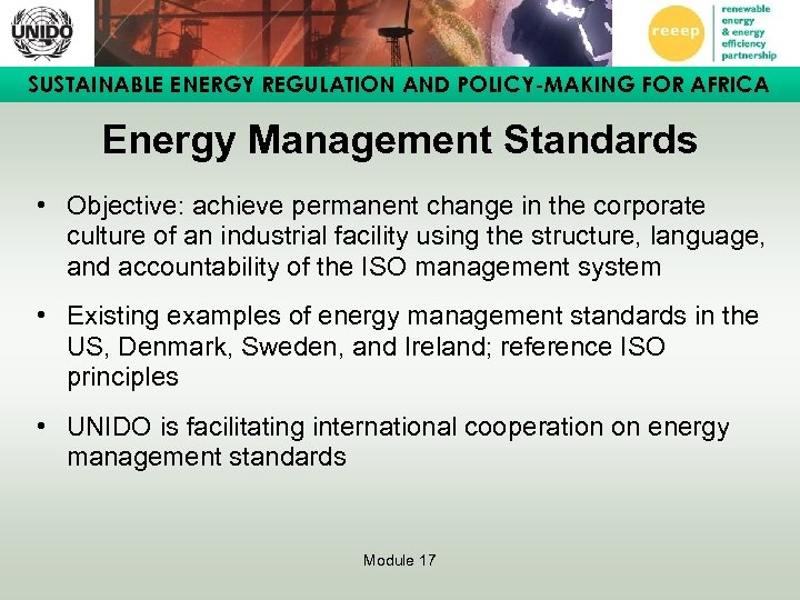 SUSTAINABLE ENERGY REGULATION AND POLICY-MAKING FOR AFRICA Energy Management Standards • Objective: achieve permanent