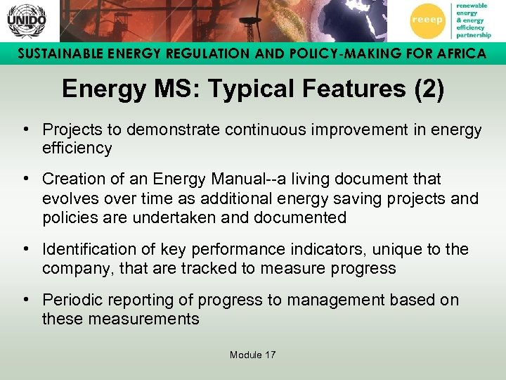 SUSTAINABLE ENERGY REGULATION AND POLICY-MAKING FOR AFRICA Energy MS: Typical Features (2) • Projects