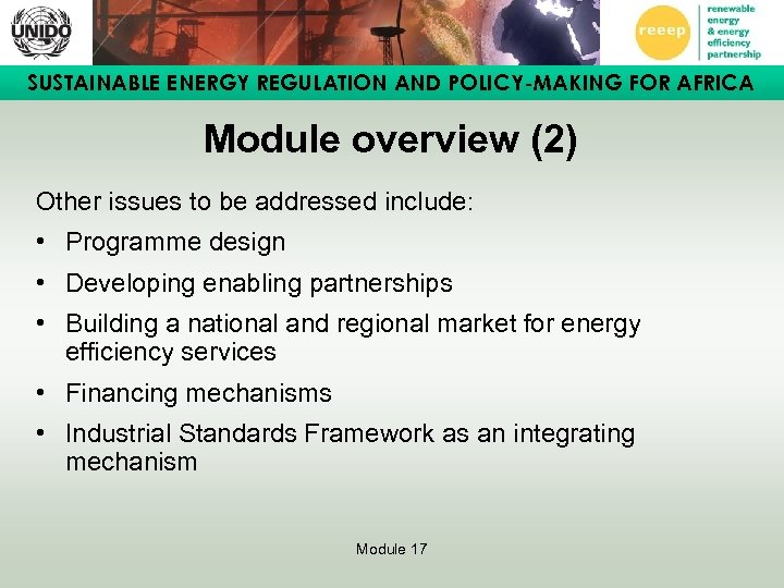 SUSTAINABLE ENERGY REGULATION AND POLICY-MAKING FOR AFRICA Module overview (2) Other issues to be