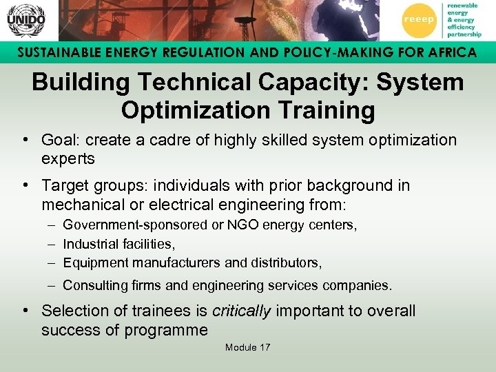 SUSTAINABLE ENERGY REGULATION AND POLICY-MAKING FOR AFRICA Building Technical Capacity: System Optimization Training •