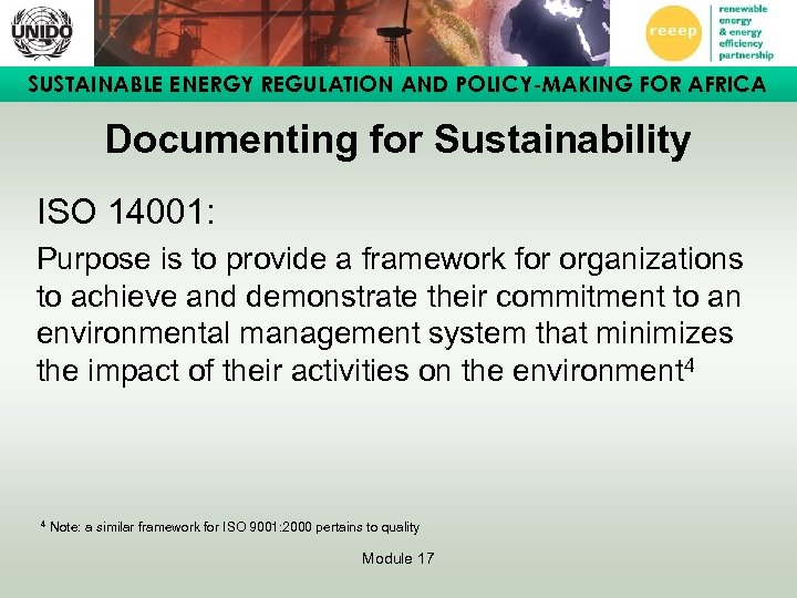 SUSTAINABLE ENERGY REGULATION AND POLICY-MAKING FOR AFRICA Documenting for Sustainability ISO 14001: Purpose is