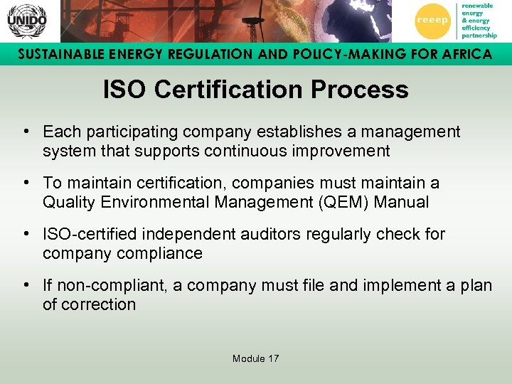 SUSTAINABLE ENERGY REGULATION AND POLICY-MAKING FOR AFRICA ISO Certification Process • Each participating company