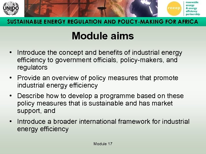 SUSTAINABLE ENERGY REGULATION AND POLICY-MAKING FOR AFRICA Module aims • Introduce the concept and