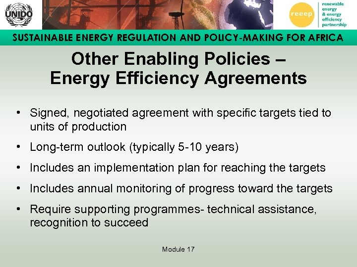 SUSTAINABLE ENERGY REGULATION AND POLICY-MAKING FOR AFRICA Other Enabling Policies – Energy Efficiency Agreements