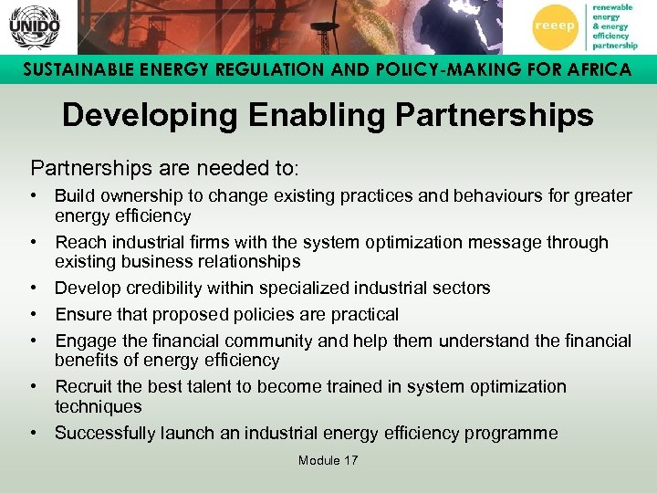 SUSTAINABLE ENERGY REGULATION AND POLICY-MAKING FOR AFRICA Developing Enabling Partnerships are needed to: •