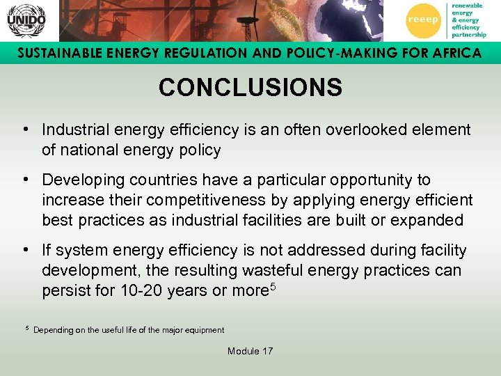 SUSTAINABLE ENERGY REGULATION AND POLICY-MAKING FOR AFRICA CONCLUSIONS • Industrial energy efficiency is an