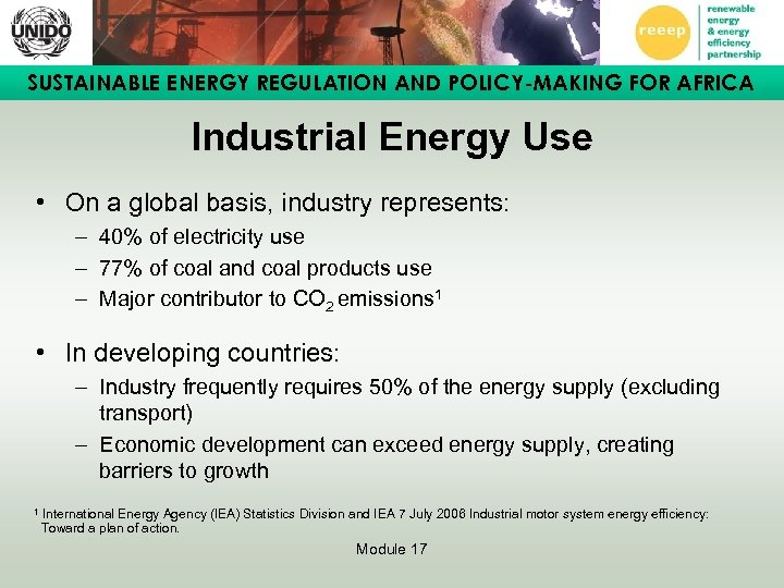 SUSTAINABLE ENERGY REGULATION AND POLICY-MAKING FOR AFRICA Industrial Energy Use • On a global