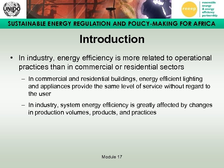 SUSTAINABLE ENERGY REGULATION AND POLICY-MAKING FOR AFRICA Introduction • In industry, energy efficiency is