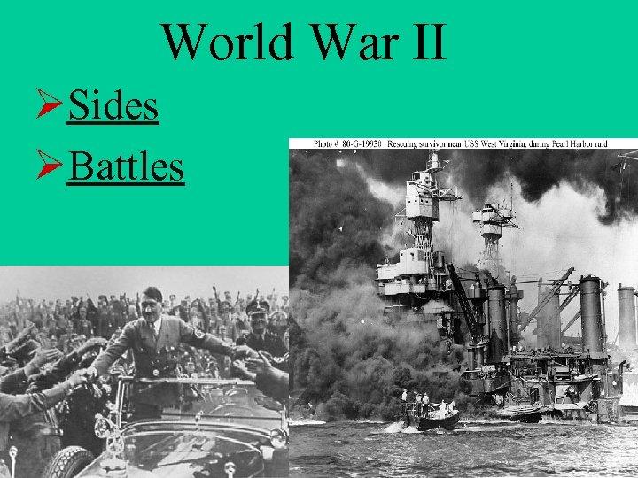 World War II ØSides ØBattles