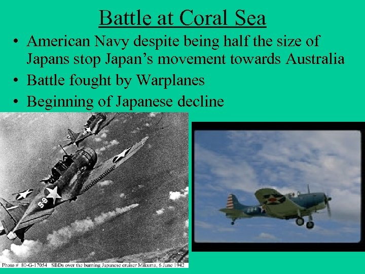 Battle at Coral Sea • American Navy despite being half the size of Japans