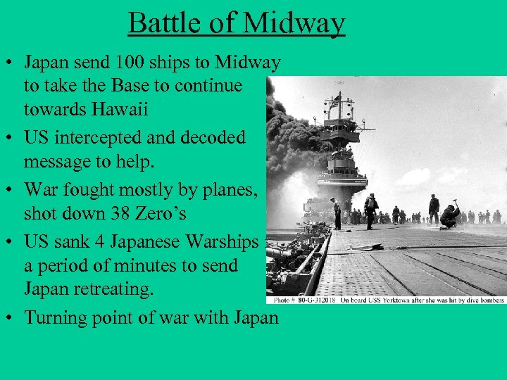 Battle of Midway • Japan send 100 ships to Midway to take the Base