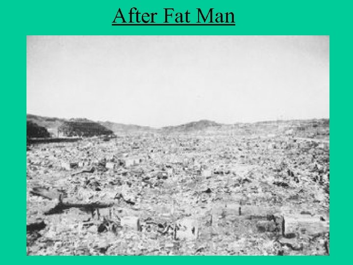 After Fat Man