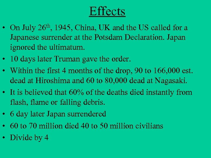 Effects • On July 26 th, 1945, China, UK and the US called for