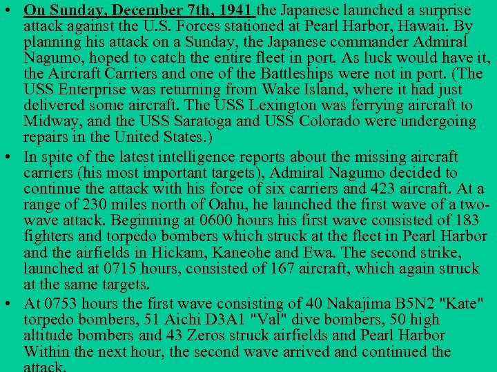 • On Sunday, December 7 th, 1941 the Japanese launched a surprise attack