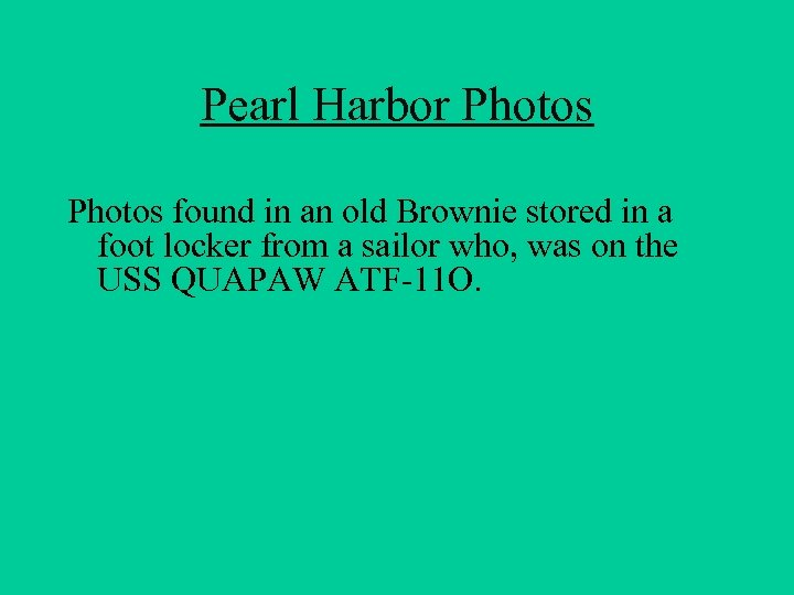 Pearl Harbor Photos found in an old Brownie stored in a foot locker from