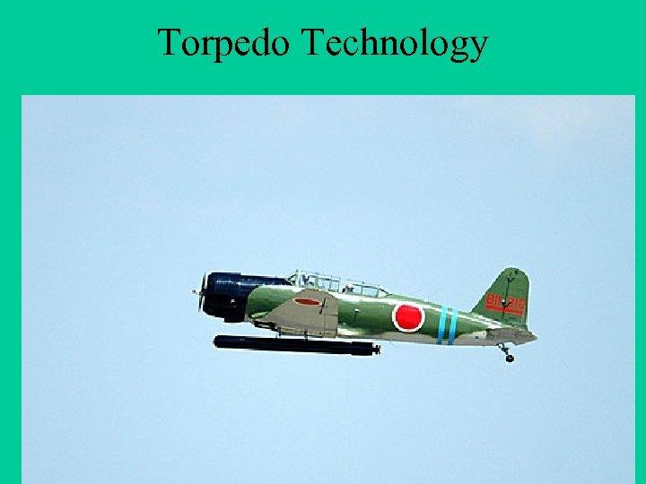 Torpedo Technology