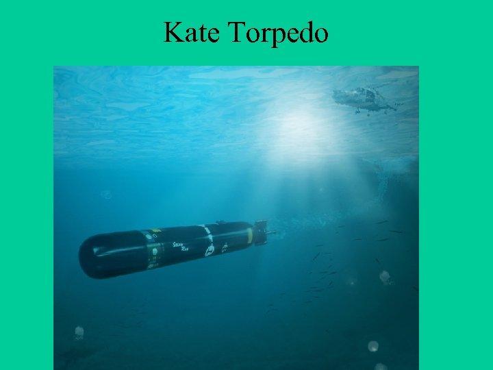 Kate Torpedo