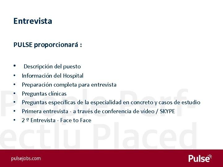 Entrevista PULSE proporcionará : • Descripción del puesto • • • Información del Hospital