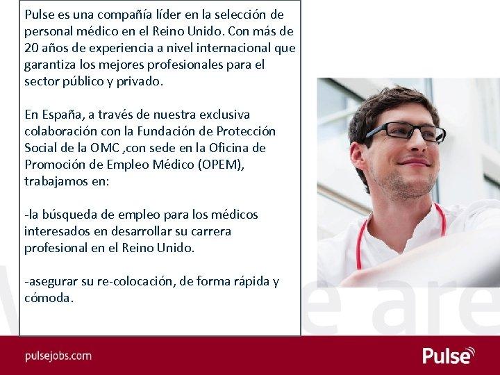 Pulse es una compañía líder en la selección de personal médico en el Reino