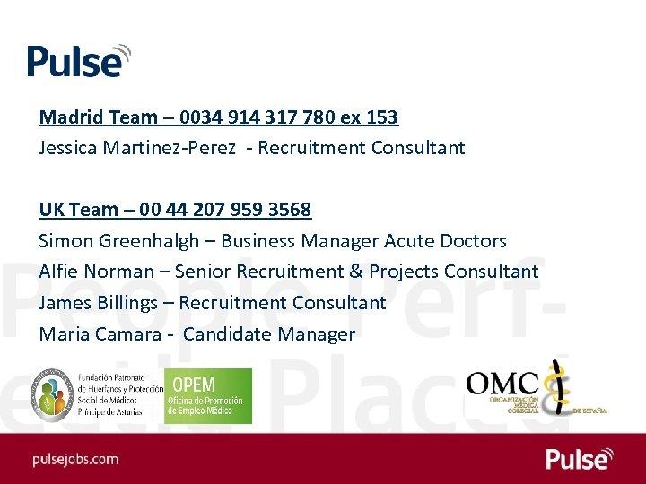 Madrid Team – 0034 914 317 780 ex 153 Jessica Martinez-Perez - Recruitment Consultant