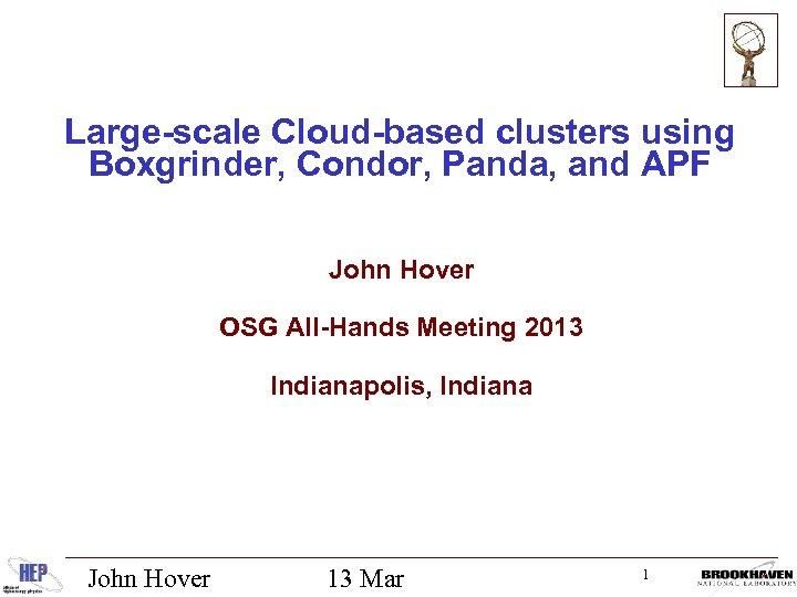 Large-scale Cloud-based clusters using Boxgrinder, Condor, Panda, and APF John Hover OSG All-Hands Meeting