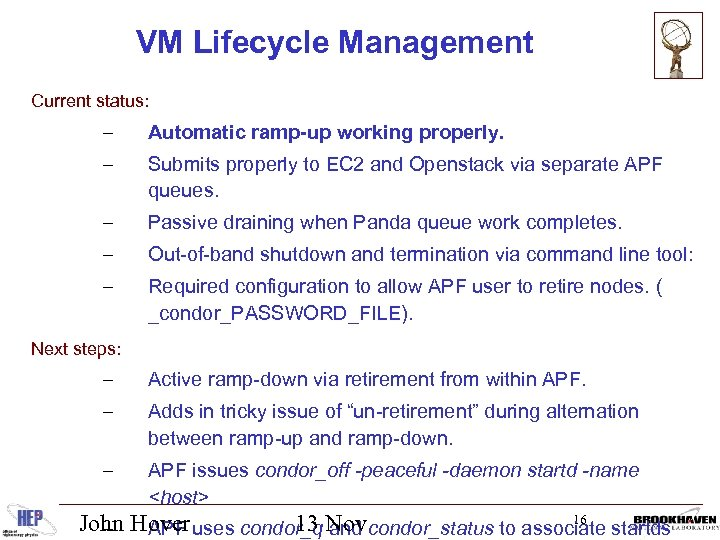 VM Lifecycle Management Current status: – Automatic ramp-up working properly. – Submits properly to
