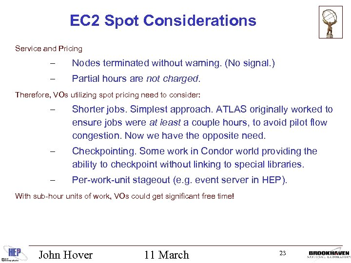 EC 2 Spot Considerations Service and Pricing – Nodes terminated without warning. (No signal.