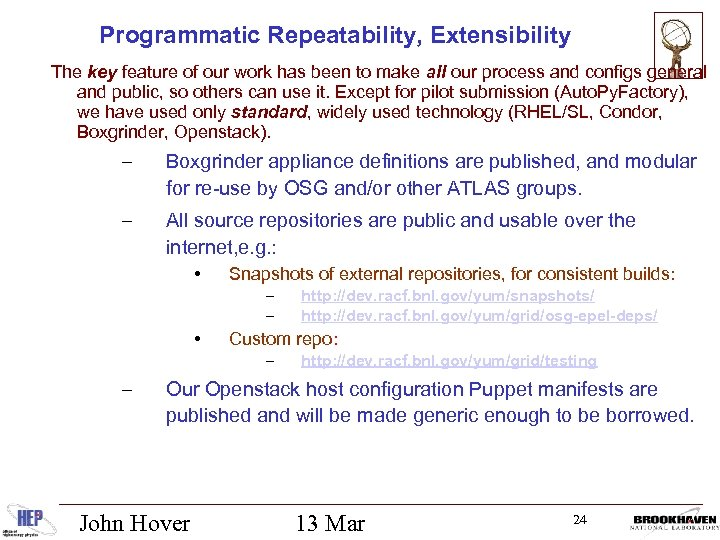 Programmatic Repeatability, Extensibility The key feature of our work has been to make all