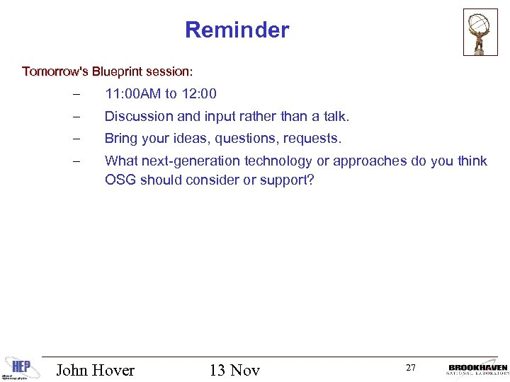 Reminder Tomorrow's Blueprint session: – 11: 00 AM to 12: 00 – Discussion and