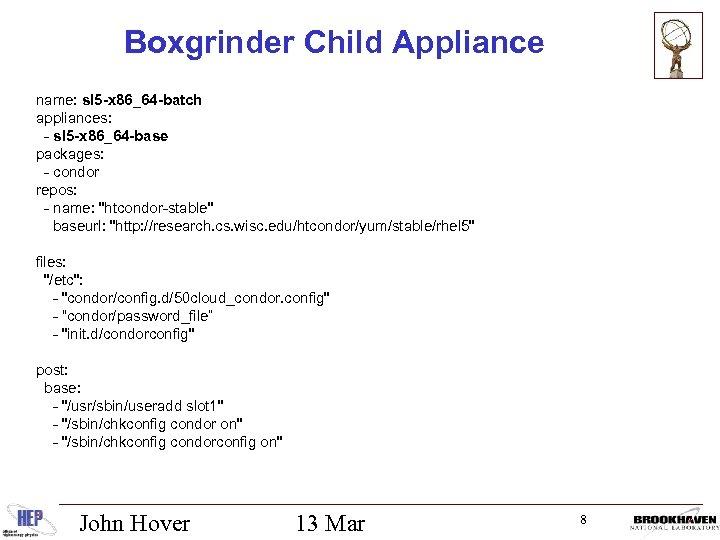 Boxgrinder Child Appliance name: sl 5 -x 86_64 -batch appliances: - sl 5 -x