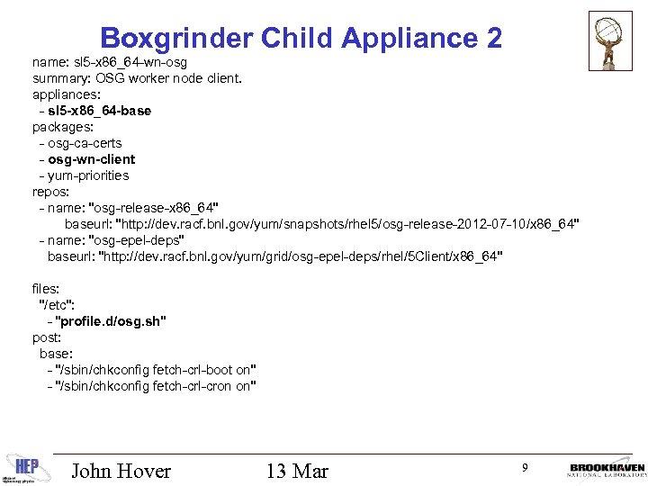 Boxgrinder Child Appliance 2 name: sl 5 -x 86_64 -wn-osg summary: OSG worker node