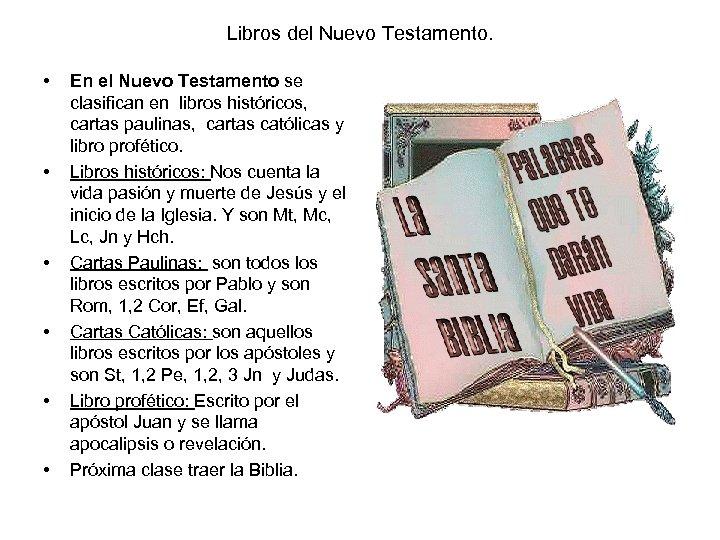 Libros del Nuevo Testamento. • • • En el Nuevo Testamento se clasifican en