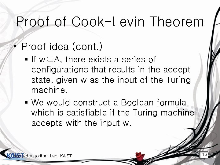 Proof of Cook-Levin Theorem • Proof idea (cont. ) § If w∈A, there exists