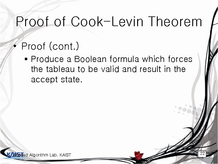Proof of Cook-Levin Theorem • Proof (cont. ) § Produce a Boolean formula which