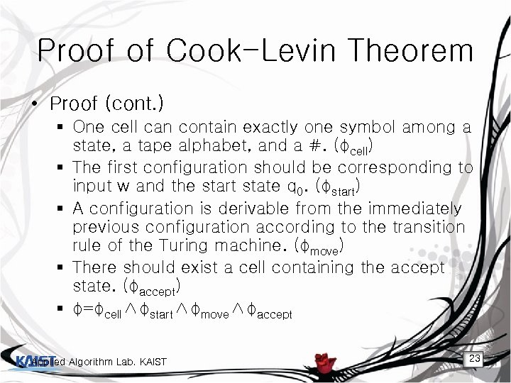 Proof of Cook-Levin Theorem • Proof (cont. ) § One cell can contain exactly