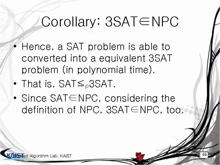 Corollary: 3 SAT∈NPC • Hence, a SAT problem is able to converted into a