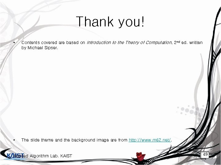 Thank you! • Contents covered are based on Introduction to the Theory of Computation,