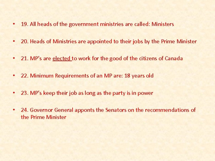 • 19. All heads of the government ministries are called: Ministers • 20.