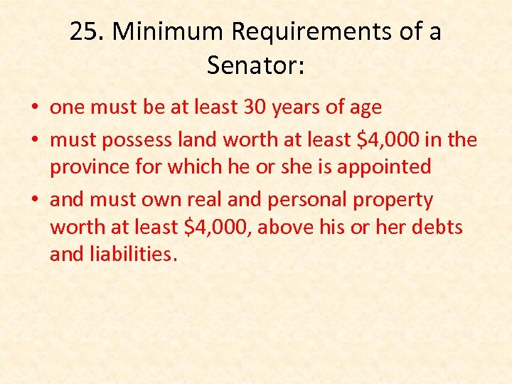 25. Minimum Requirements of a Senator: • one must be at least 30 years