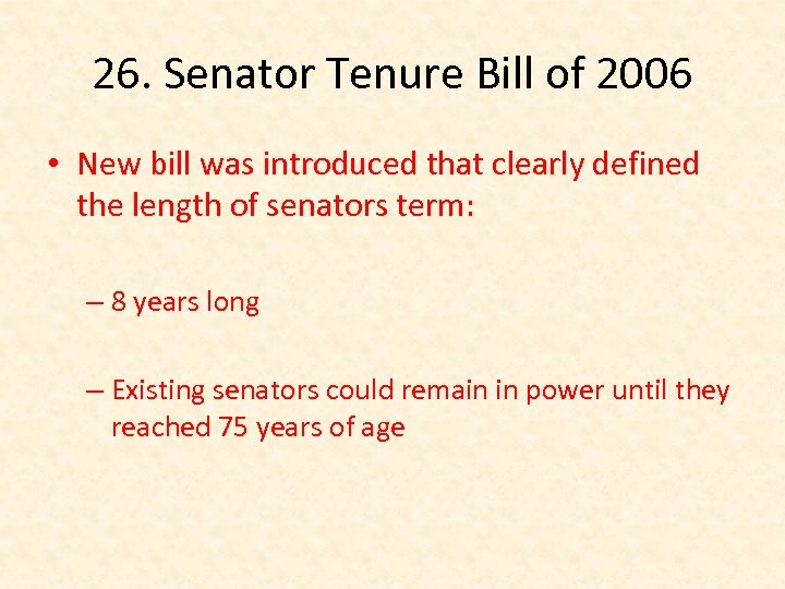 26. Senator Tenure Bill of 2006 • New bill was introduced that clearly defined