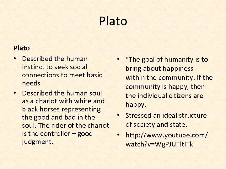 Plato • Described the human instinct to seek social connections to meet basic needs